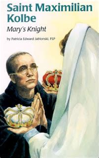 Look to Him and be Radiant: Teaching about St. Maximilian ...