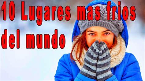 Los 10 lugares mas frios del mundo   supervivencia   Bajas ...