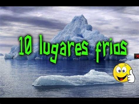 Los 10 lugares mas frios del mundo   YouTube