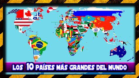Los 10 Países Más Grandes del Mundo  2018    ViYoutube