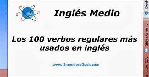 Los 100 verbos regulares más usados en ingles / reglas de ...