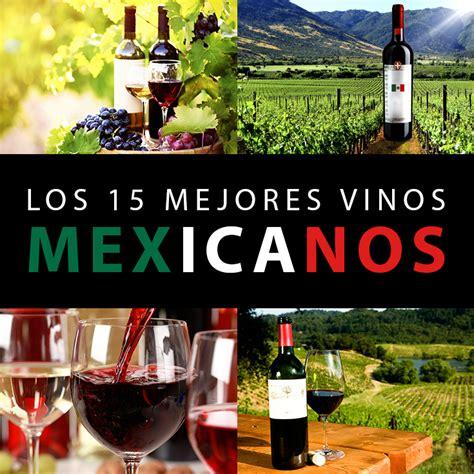 Los 15 Mejores Vinos Mexicanos   Tips Para Tu Viaje