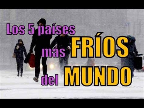 LOS 5 PAÍSES MÁS FRÍOS DEL MUNDO   YouTube