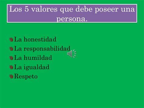 Los 5 valores que debe poseer una persona erick gutierrez