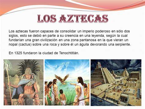 LOS AZTECAS Los aztecas fueron capaces de consolidar un ...