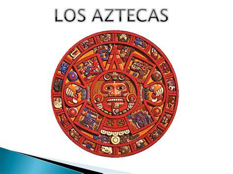 LOS AZTECAS. - ppt descargar