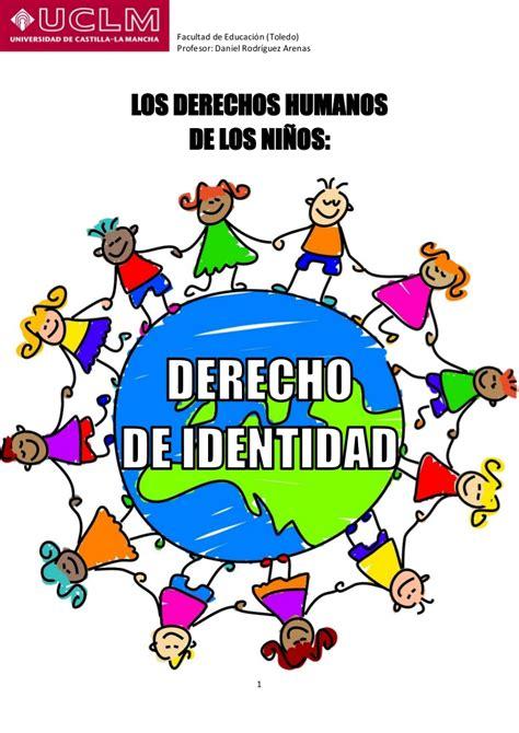 Los derechos humanos de los niños: derecho de identidad.