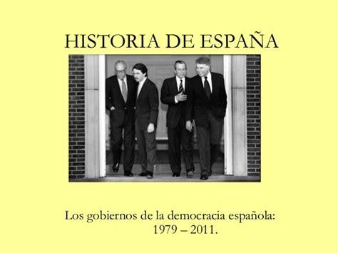 Los gobiernos de la democracia española (1979-2011)