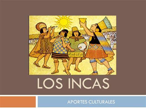 LOS INCAS APORTES CULTURALES.   ppt descargar