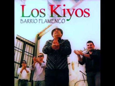 LOS KIYOS. Barrio Flamenco  Disco Completo    YouTube