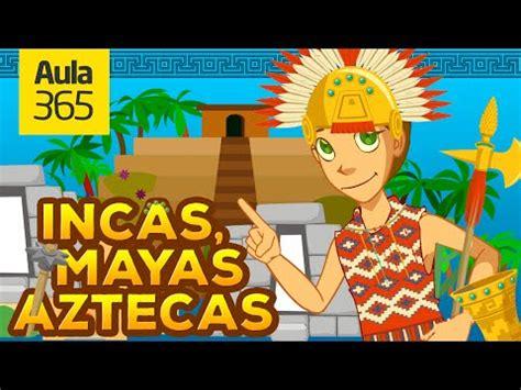 Los Mayas, Incas y Aztecas | Videos Educativos para Niños ...
