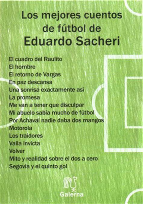 Los mejores cuentos de fútbol de Eduardo Sacheri by ...