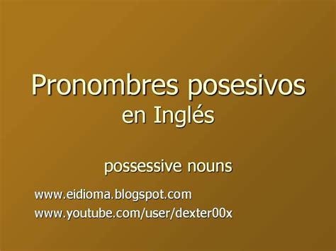 Los pronombres posesivos en inglés, con ejemplos ...