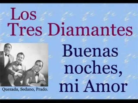 Los Tres Diamantes: Buenas Noches mi Amor    letra y ...