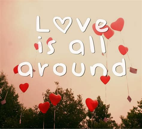 Love is all around | Picture Quotes