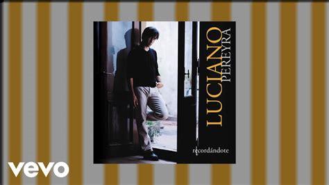 Luciano Pereyra - Como Puedes Vivir Sin Mi - YouTube