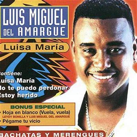 Luisa Maria   Luis Miguel del Amargue | ESCUCHAR MUSICA ...