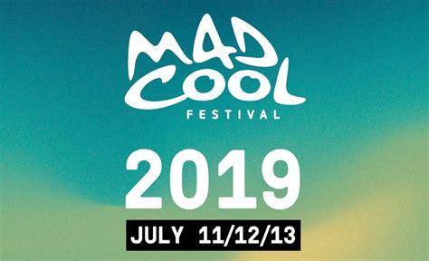 Mad Cool 2019: confirmaciones, rumores y entradas - Wake ...