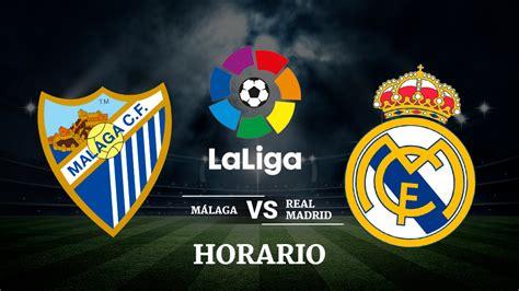 Málaga   Real Madrid: Horario y ver el partido de fútbol ...