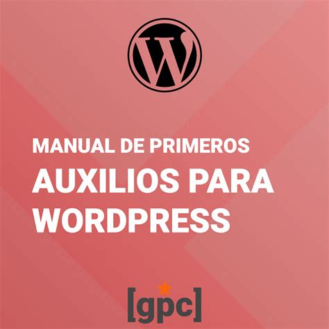 Manual de primeros auxilios para WordPress | Gestión de ...
