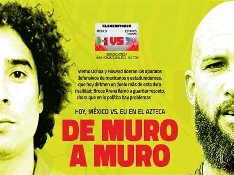 Marcrix Noticias De muro a muro; México recibe a Estados ...