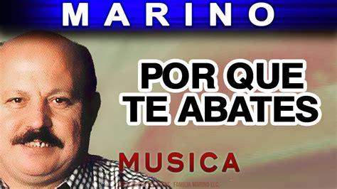 Marino   Por Que Te Abates  musica    YouTube