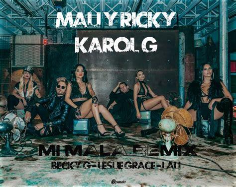 Mau & Ricky Ft. Karol G, Becky G, Leslie Grace Y Lali – Mi ...