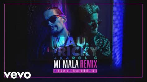 Mau y Ricky, Karol G   Mi Mala  Remix   Official Audio  ft ...