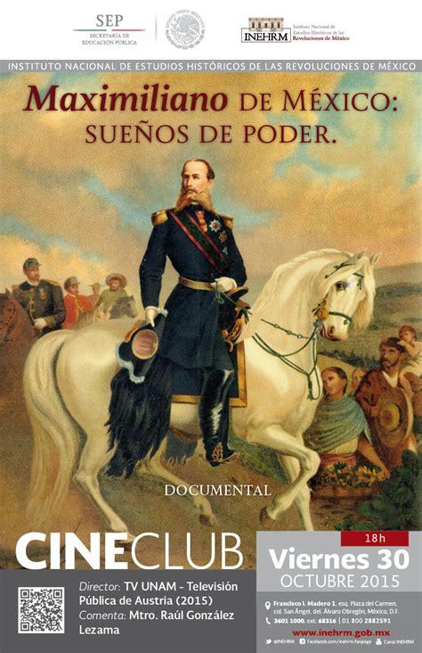 Maximiliano de México: sueños de poder