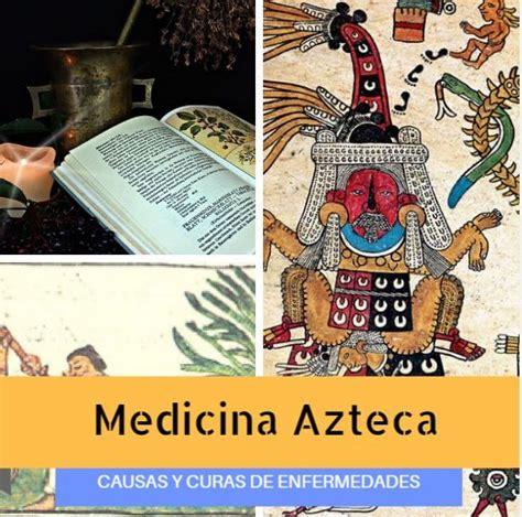 Medicina Azteca Antigua: Historia, Curas y Enfermedades de ...