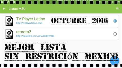 Mejor lista m3u octubre - sin restriccion mexico - IPTV ...