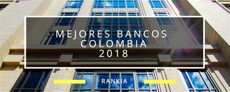 Mejores Bancos Colombia 2018   Rankia