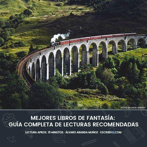 Mejores libros de fantasía: guía completa de lecturas ...