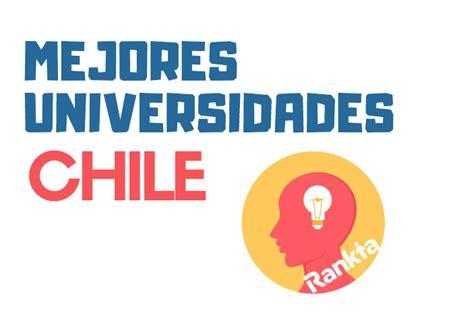 Mejores universidades de Chile para 2018 - Rankia