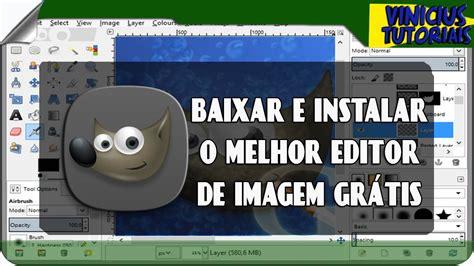 MELHOR EDITOR DE IMAGENS TOTALMENTE GRATIS   COMO BAIXAR E ...