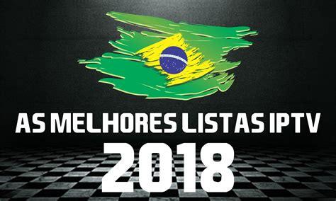 Melhores listas IPTV 2018   Lista IPTV Brasil