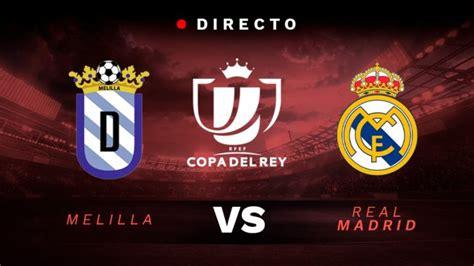 Melilla   Real Madrid: Horario y ver en directo el partido ...