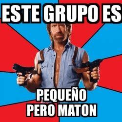 Meme Chuck Norris - este grupo es pequeño pero maton ...