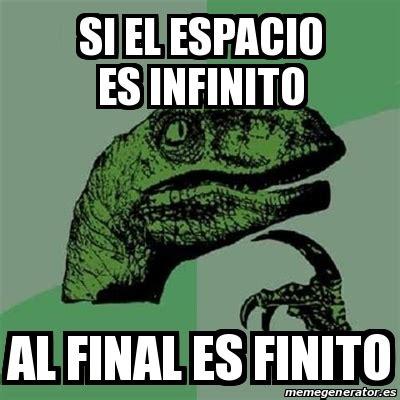 Meme Filosoraptor - Si el ESPACIO es infinito al final es ...