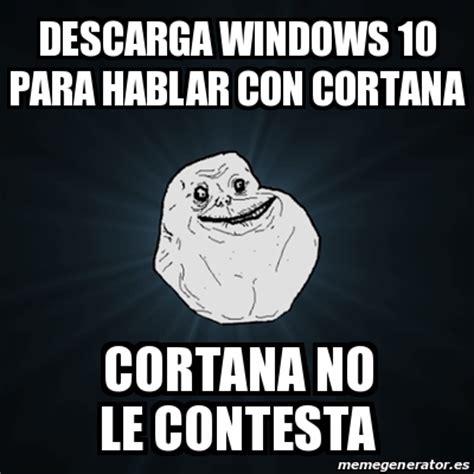 Meme Forever Alone   descarga windows 10 para hablar con ...