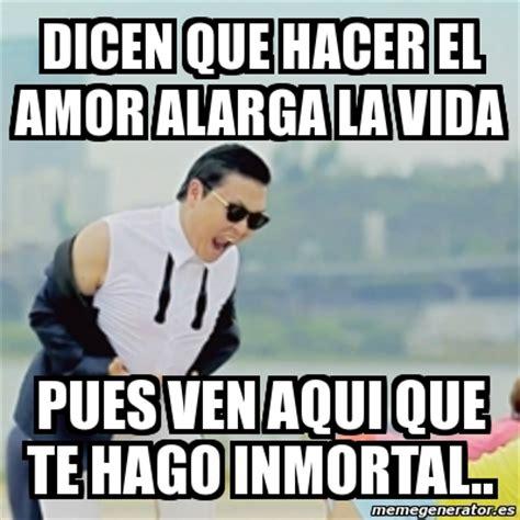 Meme Gangnam Style - dicen que hacer el amor alarga la ...