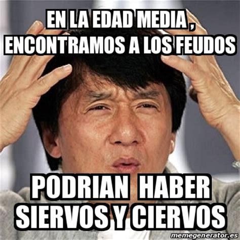 Meme Jackie Chan   EN LA EDAD MEDIA , ENCONTRAMOS A LOS ...