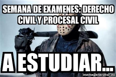 Meme Personalizado   SEMANA DE EXAMENES: DERECHO CIVIL Y ...