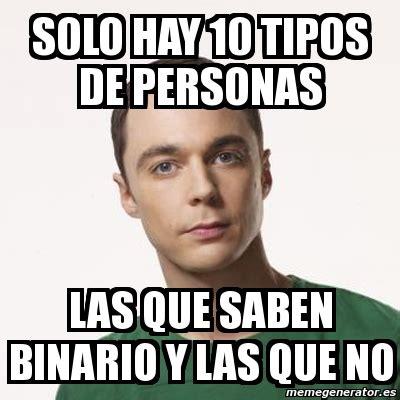 Meme Sheldon Cooper   solo hay 10 tipos de personas las ...