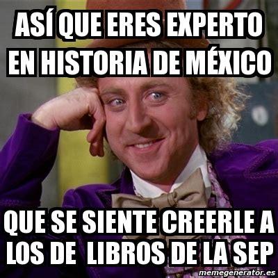 Meme Willy Wonka   Así que eres experto en historia De ...
