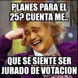 Meme Yao Wonka   Planes para el 25? Cuenta me.. Que se ...