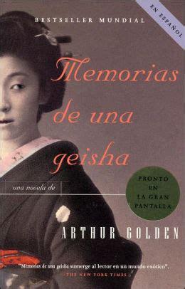 Memorias de una geisha  Memoirs of a Geisha  by Arthur ...