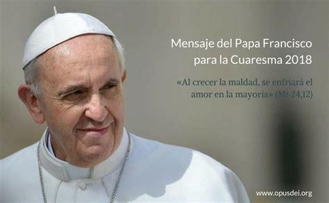Mensaje cuaresmal del papa Francisco: Oración, Limosna y ...