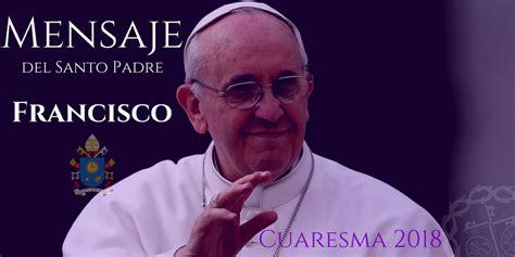 Mensaje del Papa Francisco para la Cuaresma   Cofradía de ...