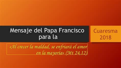 Mensaje Papa Francisco Cuaresma 2018
